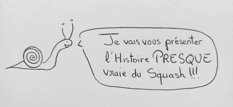 Escargot histoire farfelue du squash
